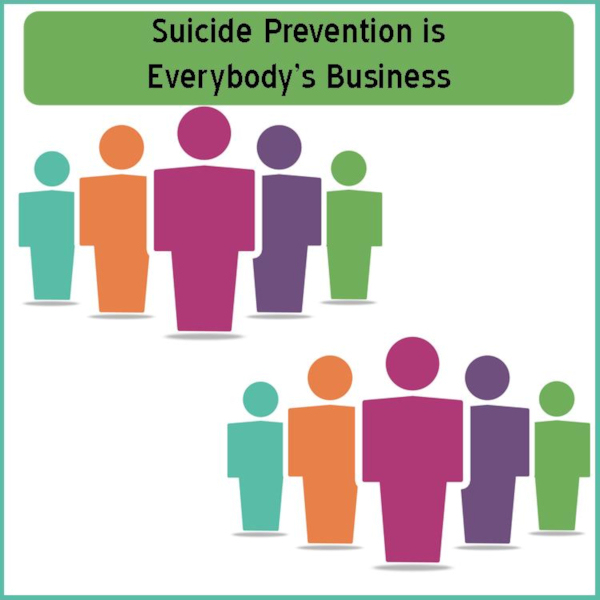 Suicide Prevention is Everybody