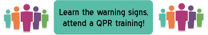 Learn the warning signs, attend a QPR training