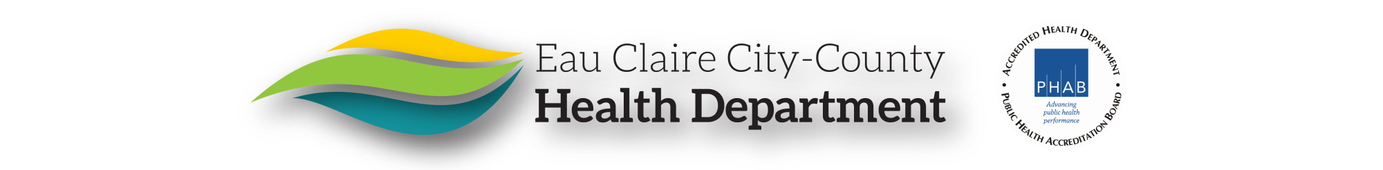 Eau Claire City-County Health Department. An accredited Health Department by the Public Health Accreditation Board (PHAB) - Advancing public health performance.